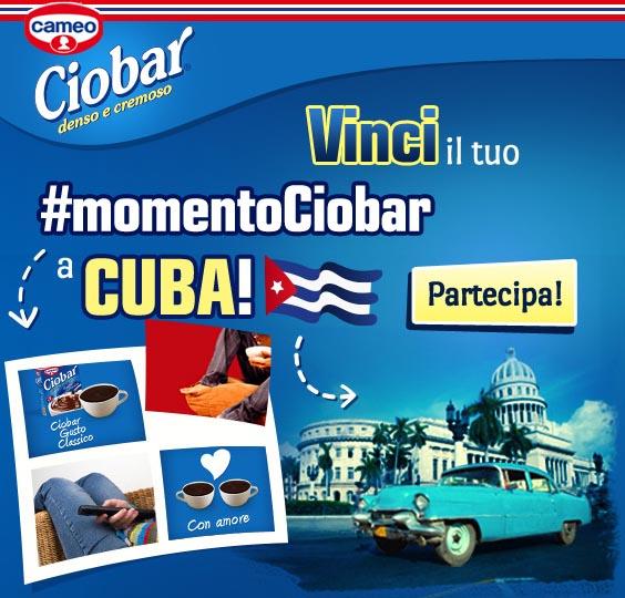 Vinci il Tuo #MOMENTOCIOBAR a Cuba